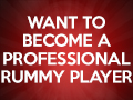 Want to Become a Professional Rummy Player? Read This!