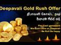 Deepavali Gold Rush Offer